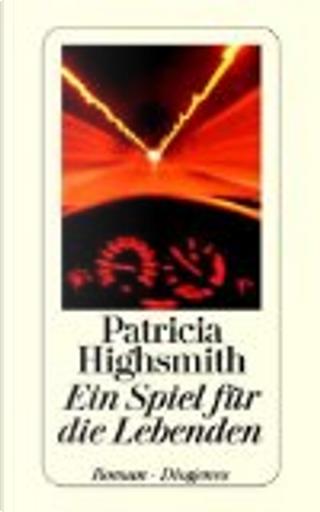 Ein Spiel fuer die Lebenden. by Patricia Highsmith