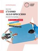 L'uomo allo specchio. Manuale di antropologia. Per le Scuole superiori. Con e-book. Con espansione online by Marco Aime