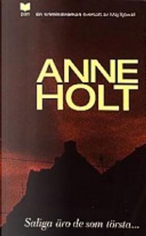 Saliga äro de som törsta- by Anne Holt