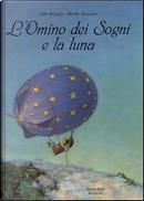 L Omino dei Sogni e la luna by Udo Weigelt