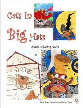 Cats in Big Hats by Michael D. Turner