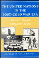 The United Nations in the Post-Cold War Era by Karen A. Mingst, Margaret P. Karns