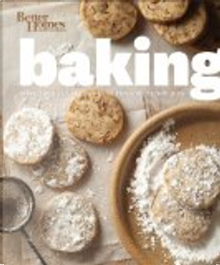 Better Homes and Gardens Baking by Better Homes and Gardens