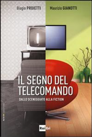 Il segno del telecomando by Biagio Proietti