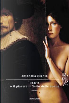 Lisario o il piacere infinito delle donne by Antonella Cilento