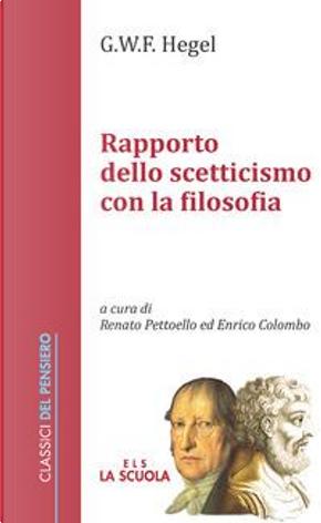 Rapporto dello scetticismo con la filosofia by Georg Wilhelm Friedrich Hegel