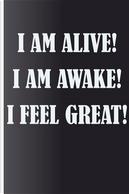 I Am Alive! I Am Awake! I Feel Great! by Vdv Publishing