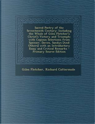 Sacred Poetry of the Seventeenth Century by Giles Fletcher