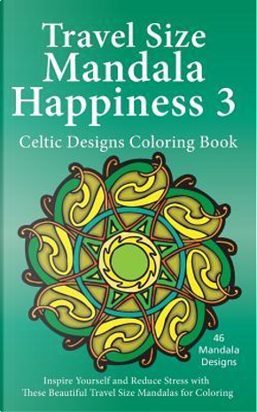 Happiness - Celtic Designs Adult Coloring Book by J. Bruce Jones