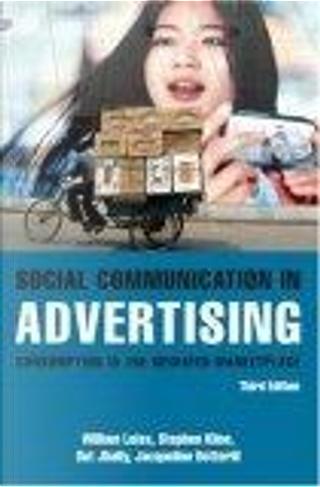 Social Communication in Advertising by Jacqueline Botterill, Stephen Kline, Sut Jhally, William Leiss