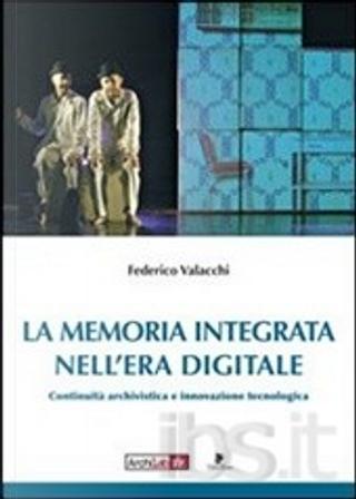 La memoria integrata nell'era digitale by Federico Valacchi