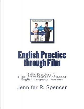 English Practice through Films by Jennifer R Spencer
