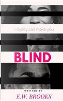 Blind by EW Brooks