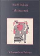 I disincantati by Budd Schulberg