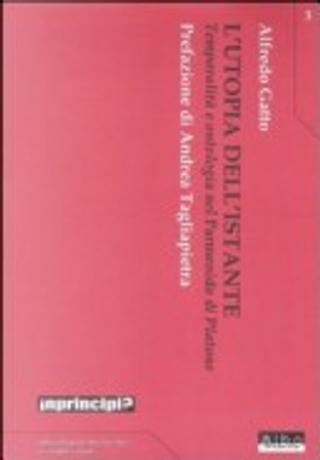 L' utopia dell'istante. Temporalità e ontologia nel «Parmenide» di Platone by Alfredo Gatto