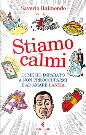 Stiamo calmi by Saverio Raimondo