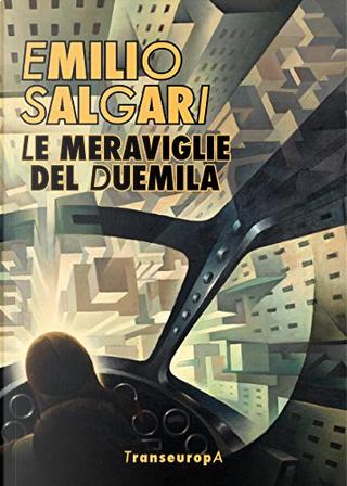 Le meraviglie del Duemila by Emilio Salgari
