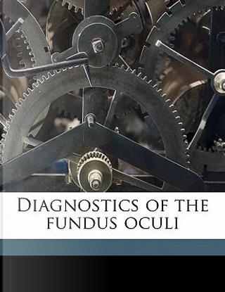 Diagnostics of the Fundus Oculi by Edward L. Oatman