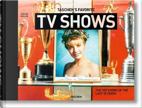 Taschen's favorite tv shows. The top shows of the last 25 years by Jürgen Müller