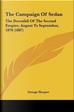 The Campaign of Sedan by George Hooper