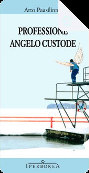 Professione angelo custode by Arto Paasilinna