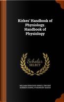 Kirkes' Handbook of Physiology. Handbook of Physiology by William Senhouse Kirkes