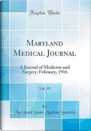 Maryland Medical Journal, Vol. 59 by Maryland State Medical Society