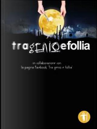 Tra genio e follia by AA.VV