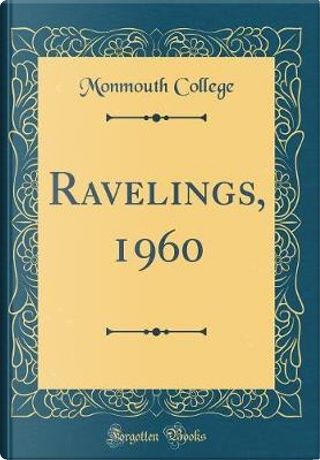 Ravelings, 1960 (Classic Reprint) by Monmouth College