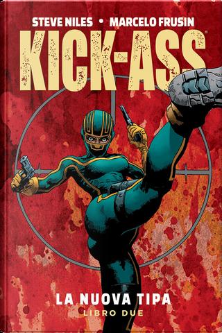 Kick-Ass: La nuova tipa vol. 2 by Steve Niles