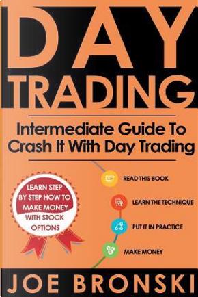 Day Trading by Joe Bronski