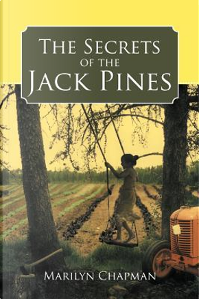The Secrets of the Jack Pines by Marilyn Chapman