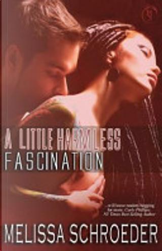 A Little Harmless Fascination by Melissa Schroeder
