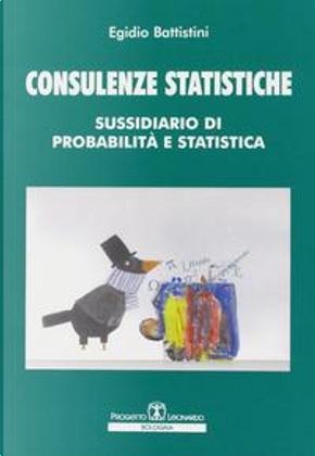 COnsulenze statistiche. Sussidiario di probabilità statistica by Egidio Battistini