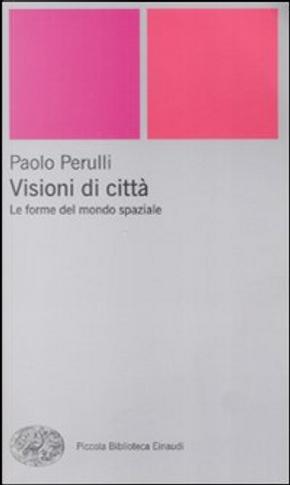 Visioni di città by Paolo Perulli