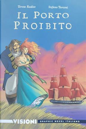 Il porto proibito by Teresa Radice