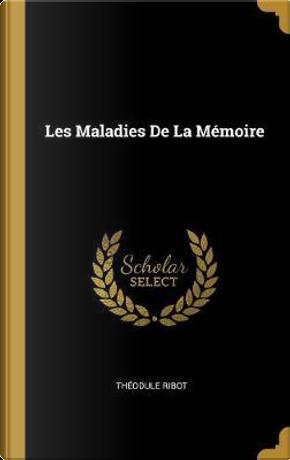 Les Maladies de la Mémoire by Theodule Armand Ribot