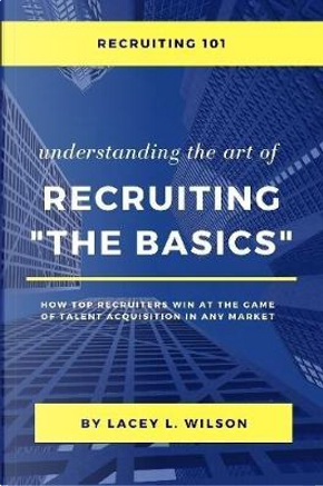 Recruiting 101 by Lacey Wilson