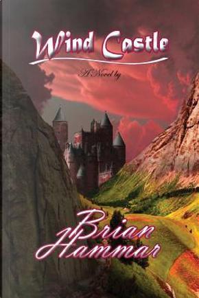 Wind Castle by Brian Arthur Hammar