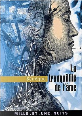 De la tranquillité de l'âme by Sénèque