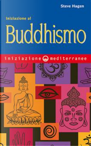 Iniziazione al Buddhismo by Steve Hagen