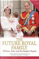 The Future Royal Family by Robert Jobson
