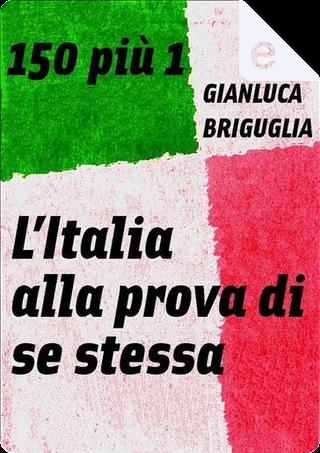 150 più 1 by Gianluca Briguglia