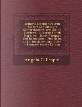 Sadlier's Excelsior Fourth Reader by Angela Gillespie