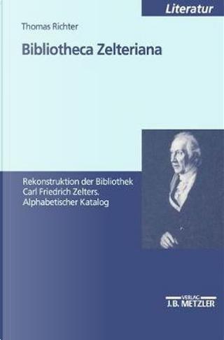 Bibliotheca Zelteriana by Thomas Richter