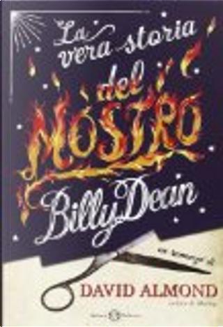 La vera storia del mostro Billy Dean by David Almond