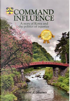 Command Influence by Robert A. Shaines