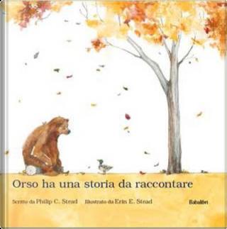 Orso ha una storia da raccontare by Philip C. Stead