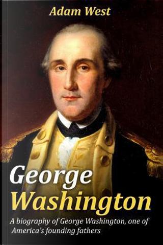 George Washington by Adam West