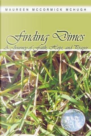 Finding Dimes by Maureen Mccormick Mchugh